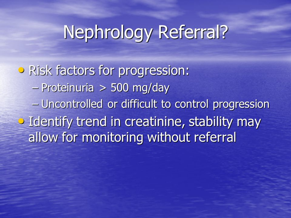 Nephrology Referral Risk factors for progression: