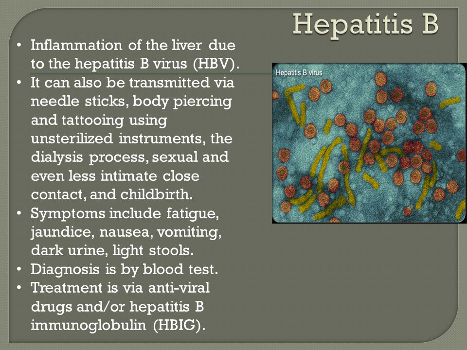 Hepatitis B Inflammation of the liver due to the hepatitis B virus (HBV).