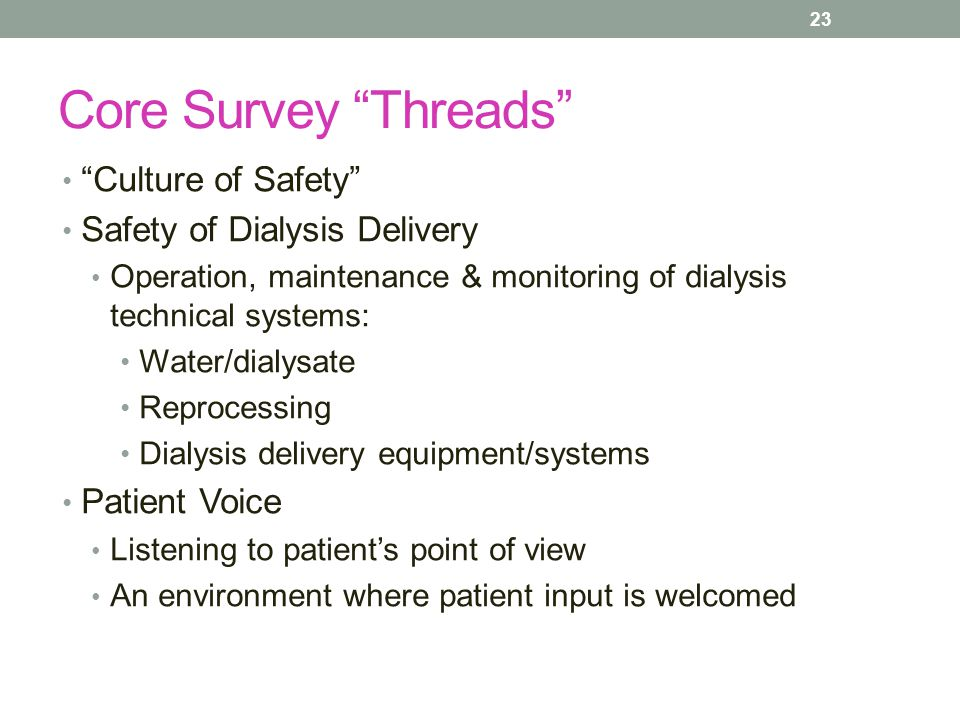 Core Survey Threads Culture of Safety Safety of Dialysis Delivery