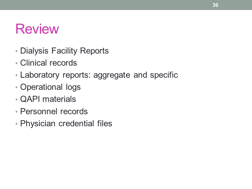 Review Dialysis Facility Reports Clinical records