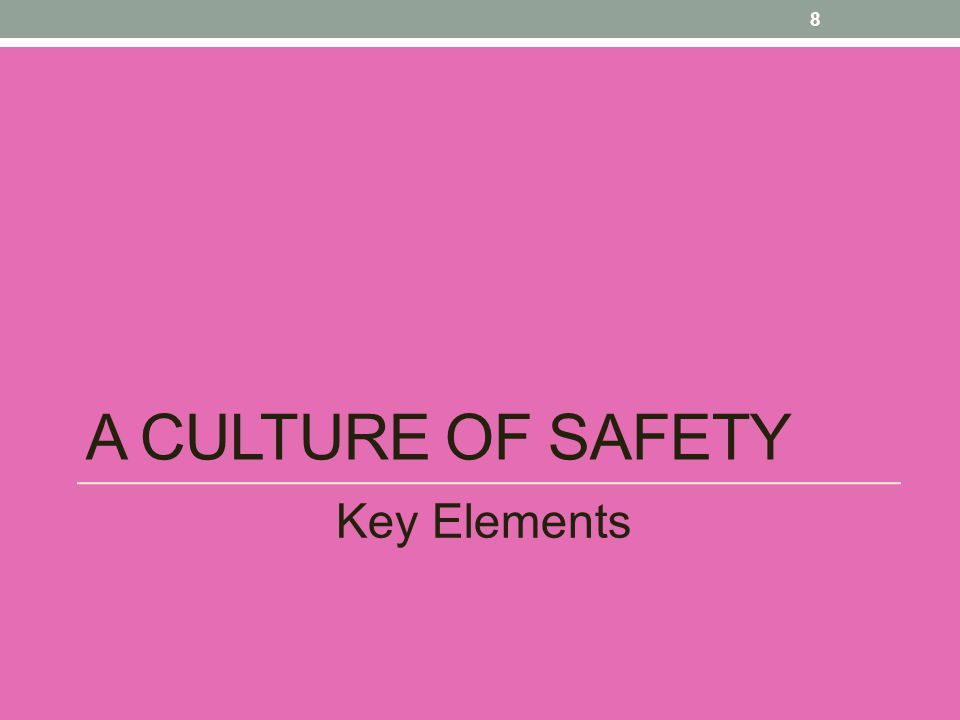 a culture of safety Key Elements