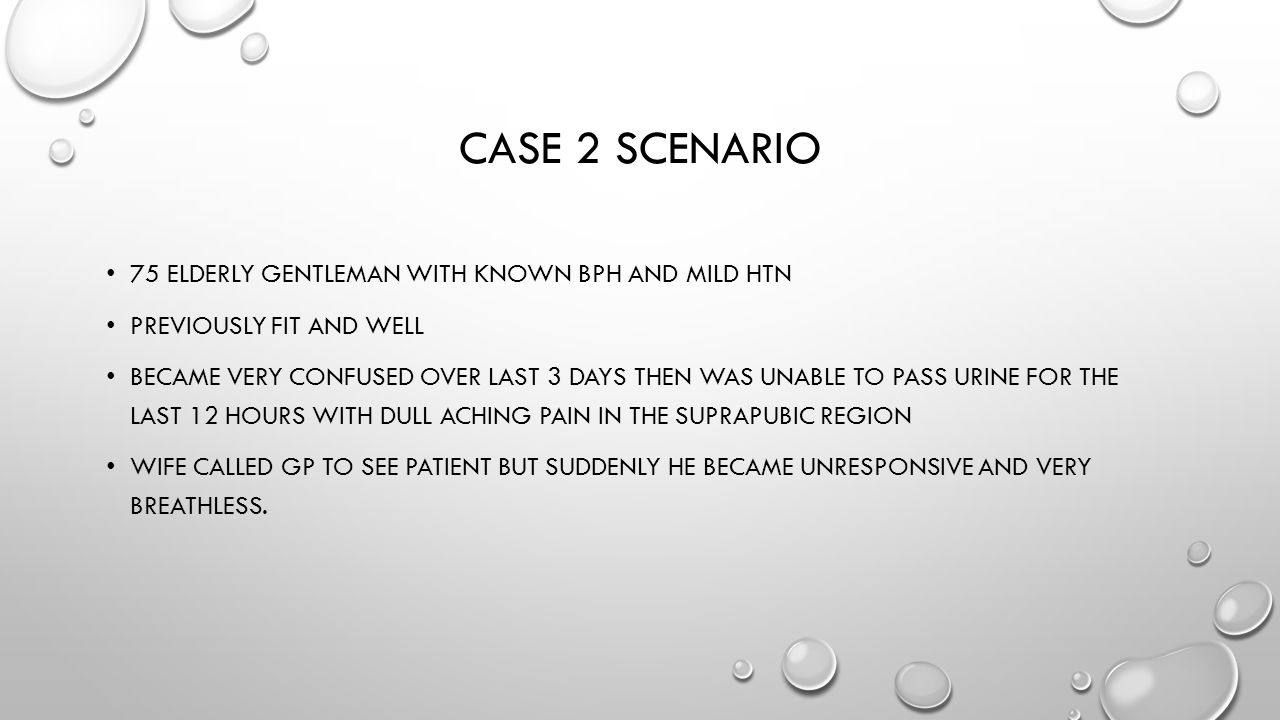 Case 2 scenario 75 elderly gentleman with known bph and mild htn