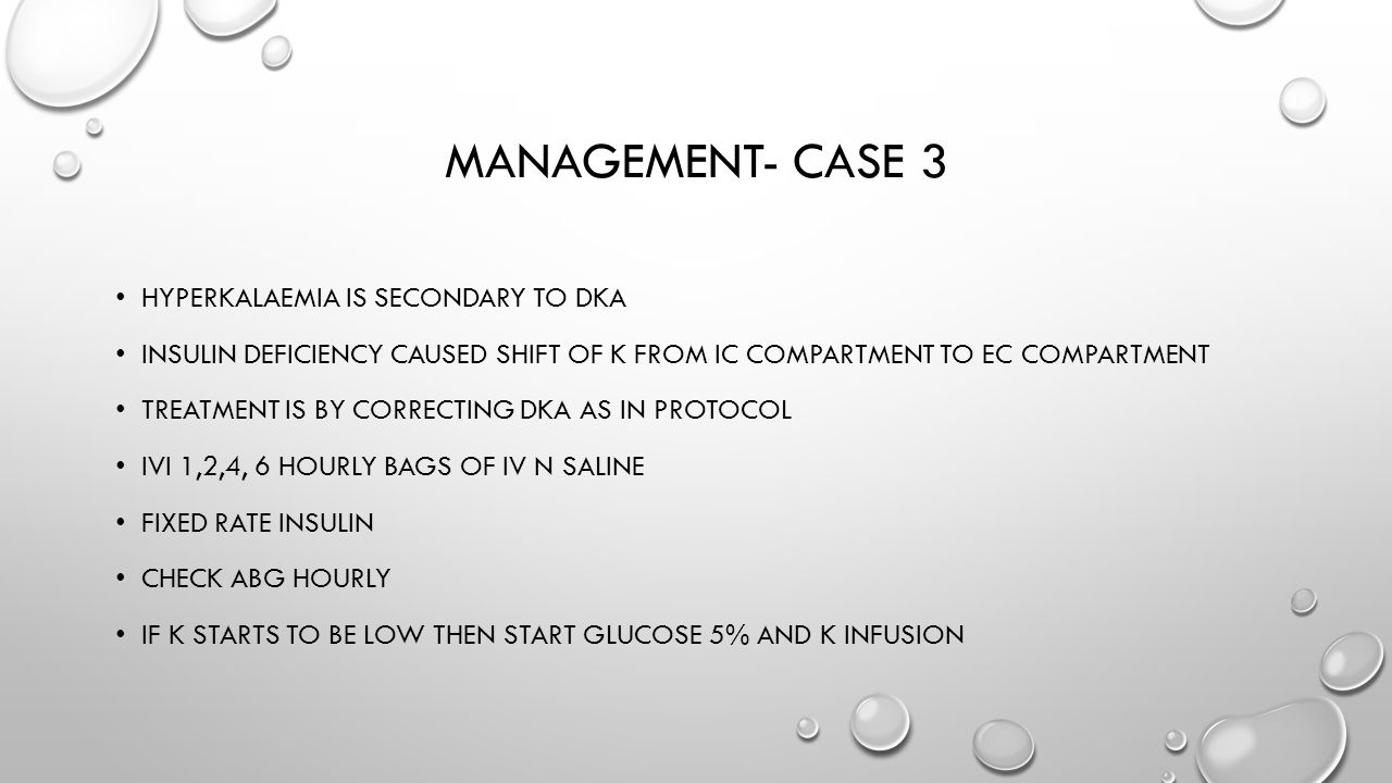 Management- case 3 Hyperkalaemia is secondary to dka