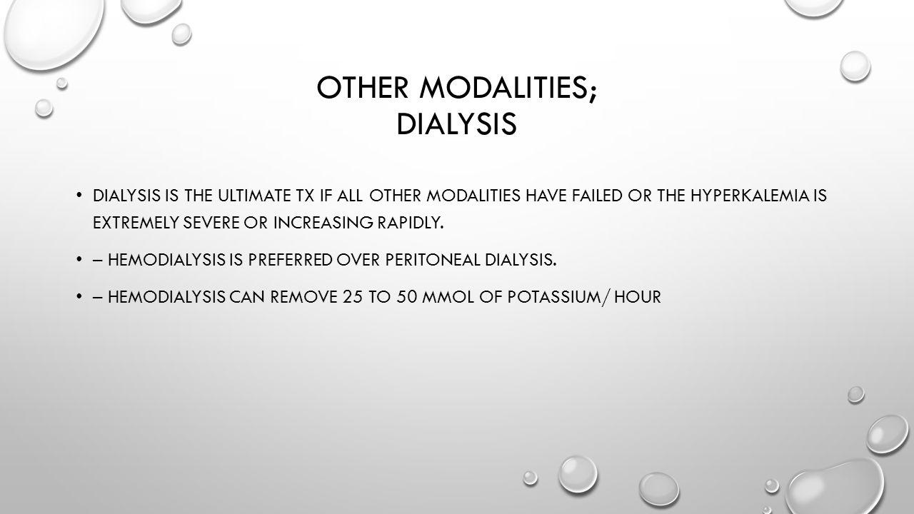 Other modalities; dialysis