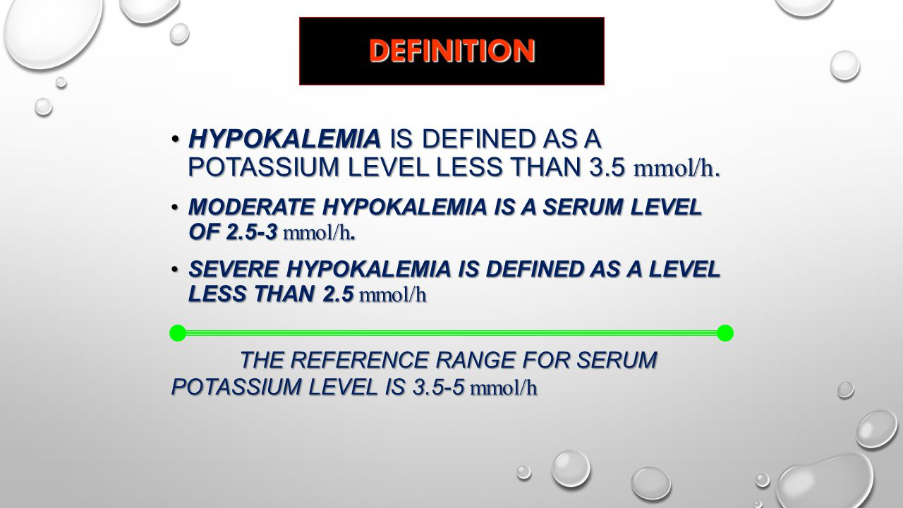 Definition Hypokalemia is defined as a potassium level less than 3.5 mmol/h. Moderate hypokalemia is a serum level of 2.5-3 mmol/h.