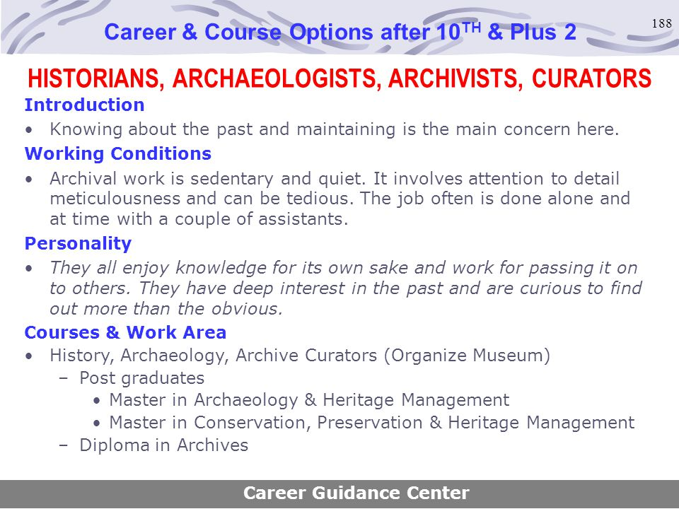 HISTORIANS, ARCHAEOLOGISTS, ARCHIVISTS, CURATORS