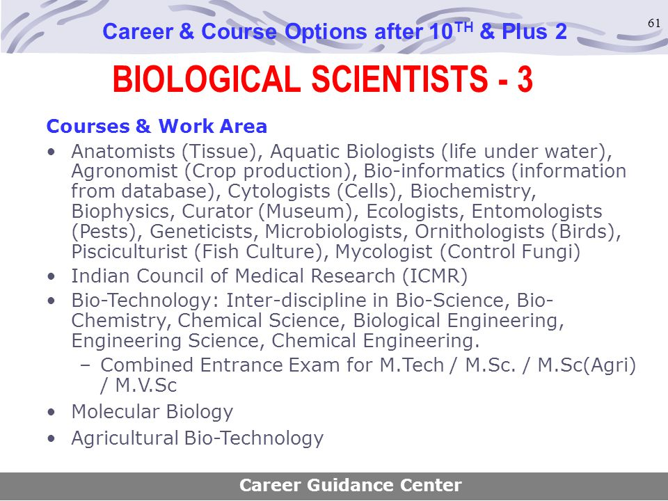 BIOLOGICAL SCIENTISTS - 3