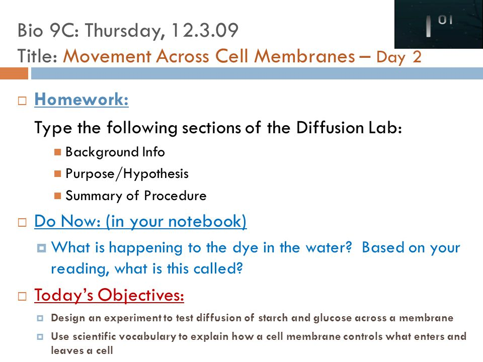 Bio 9C: Thursday, 12.3.09 Title: Movement Across Cell Membranes – Day 2