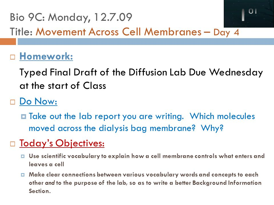 Bio 9C: Monday, 12.7.09 Title: Movement Across Cell Membranes – Day 4