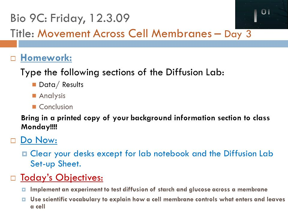 Bio 9C: Friday, 12.3.09 Title: Movement Across Cell Membranes – Day 3