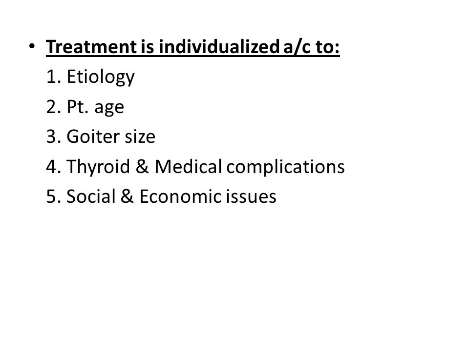 Treatment is individualized a/c to: