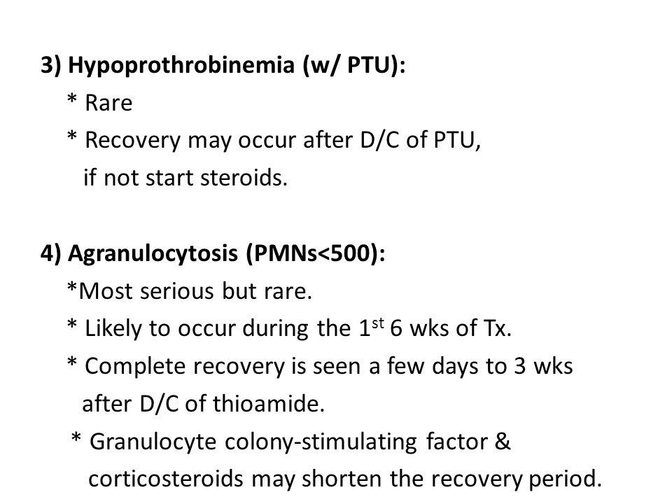 3) Hypoprothrobinemia (w/ PTU):. Rare