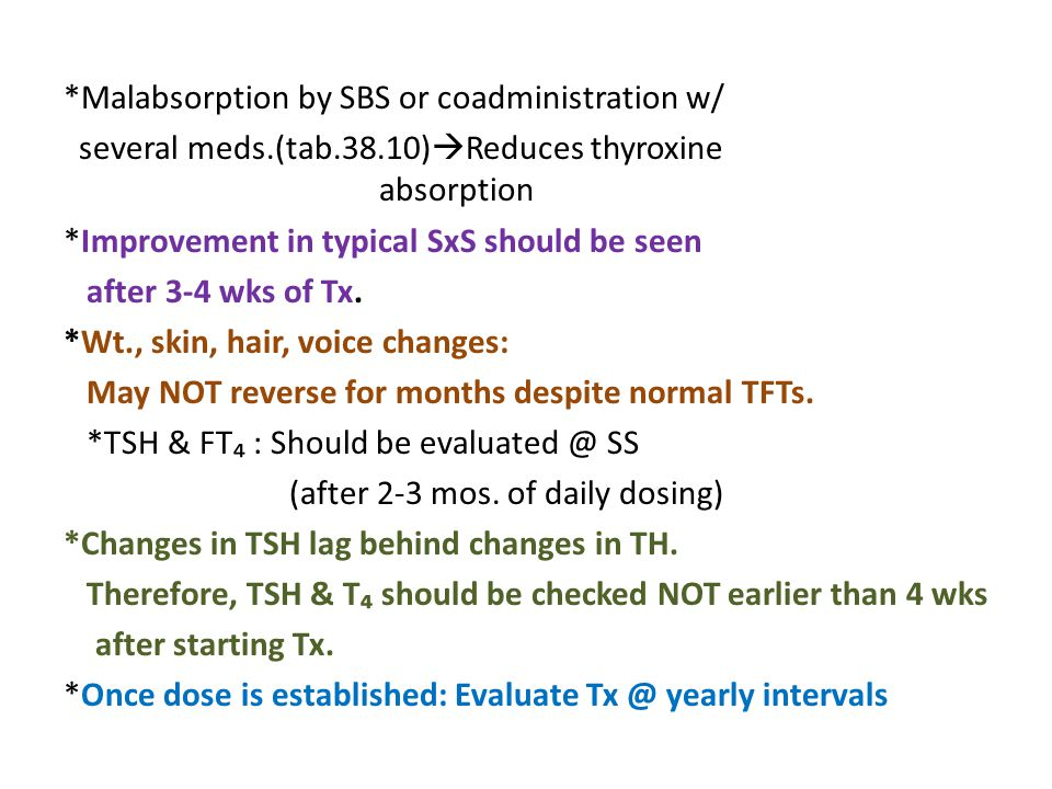 Malabsorption by SBS or coadministration w/ several meds. (tab. 38