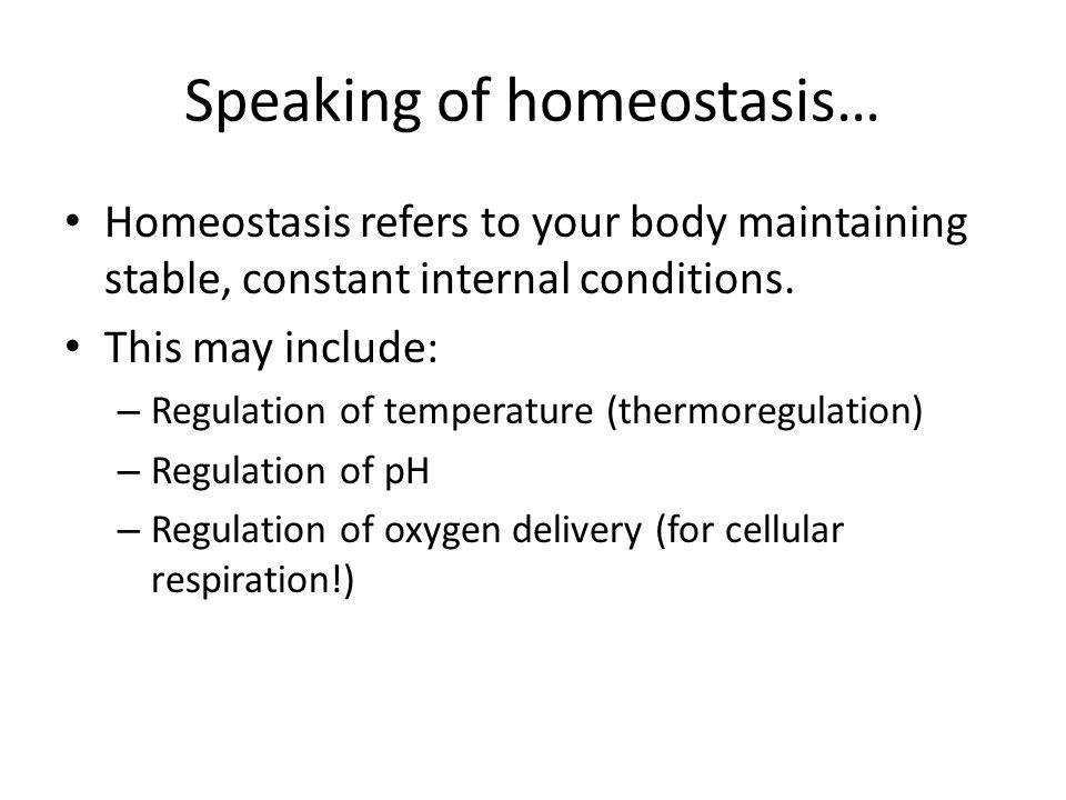 Speaking of homeostasis…