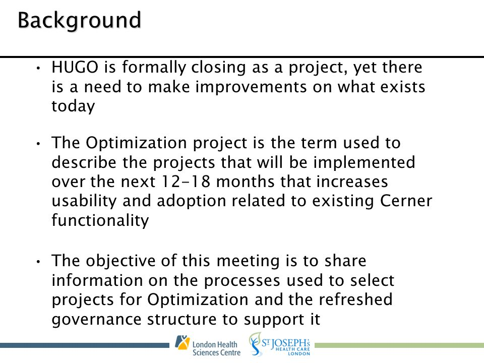 Background HUGO is formally closing as a project, yet there is a need to make improvements on what exists today.