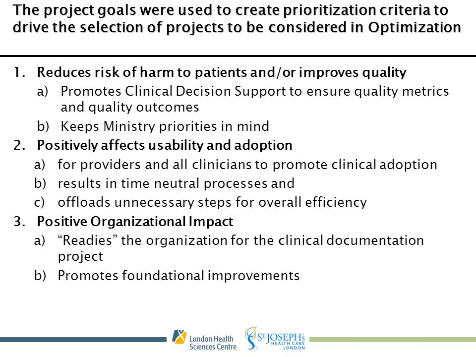 The project goals were used to create prioritization criteria to drive the selection of projects to be considered in Optimization