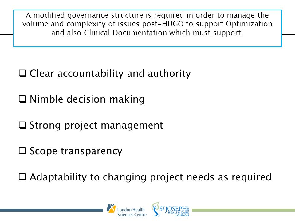 Clear accountability and authority Nimble decision making