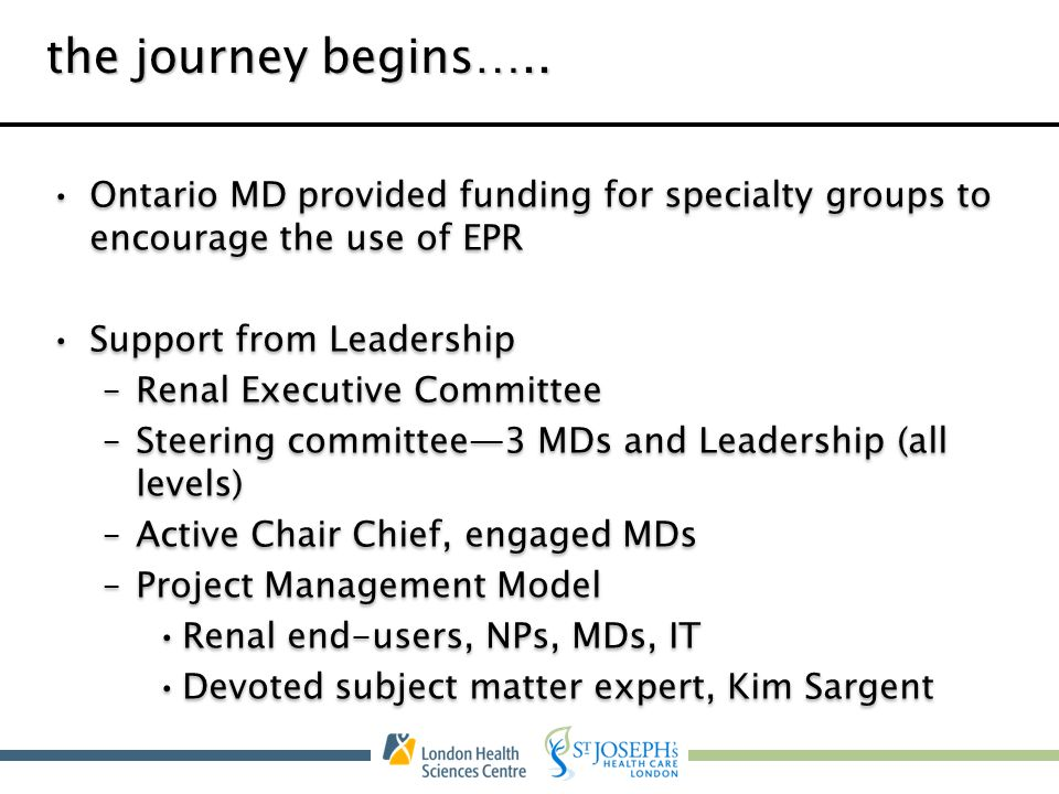 the journey begins….. Ontario MD provided funding for specialty groups to encourage the use of EPR.