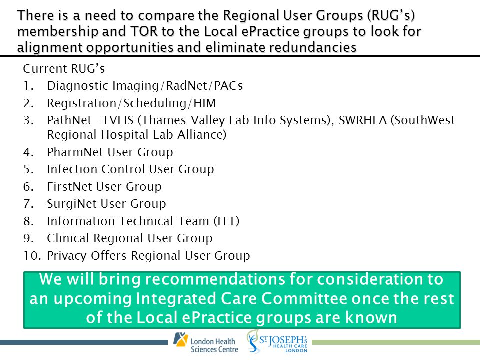 There is a need to compare the Regional User Groups (RUG's) membership and TOR to the Local ePractice groups to look for alignment opportunities and eliminate redundancies