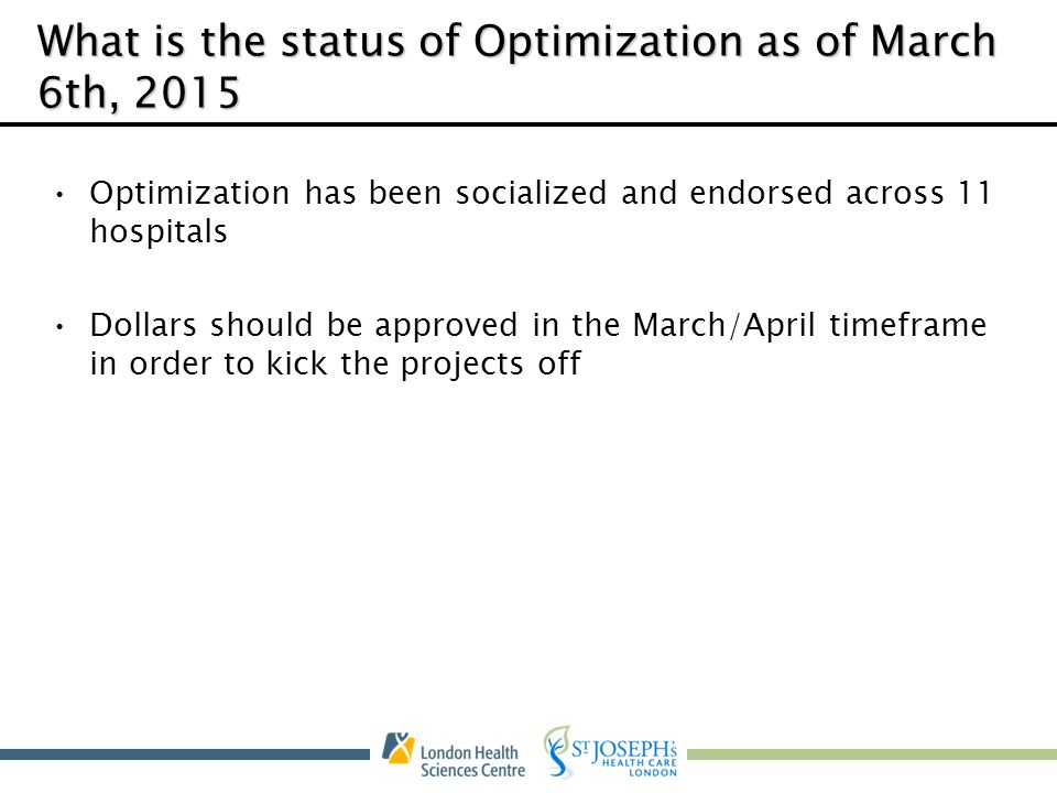What is the status of Optimization as of March 6th, 2015