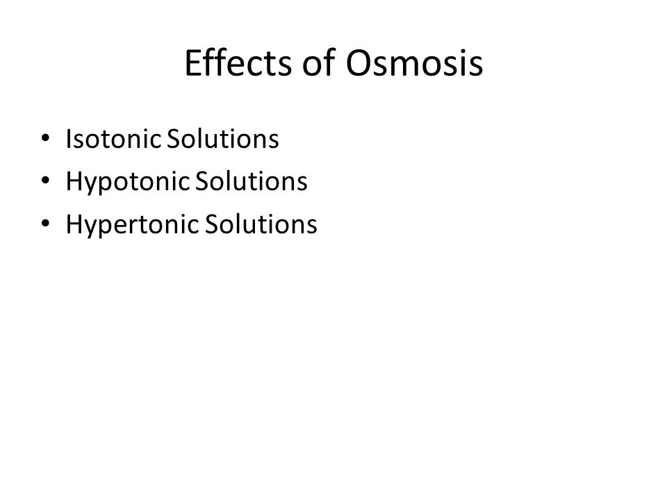 Effects of Osmosis Isotonic Solutions Hypotonic Solutions