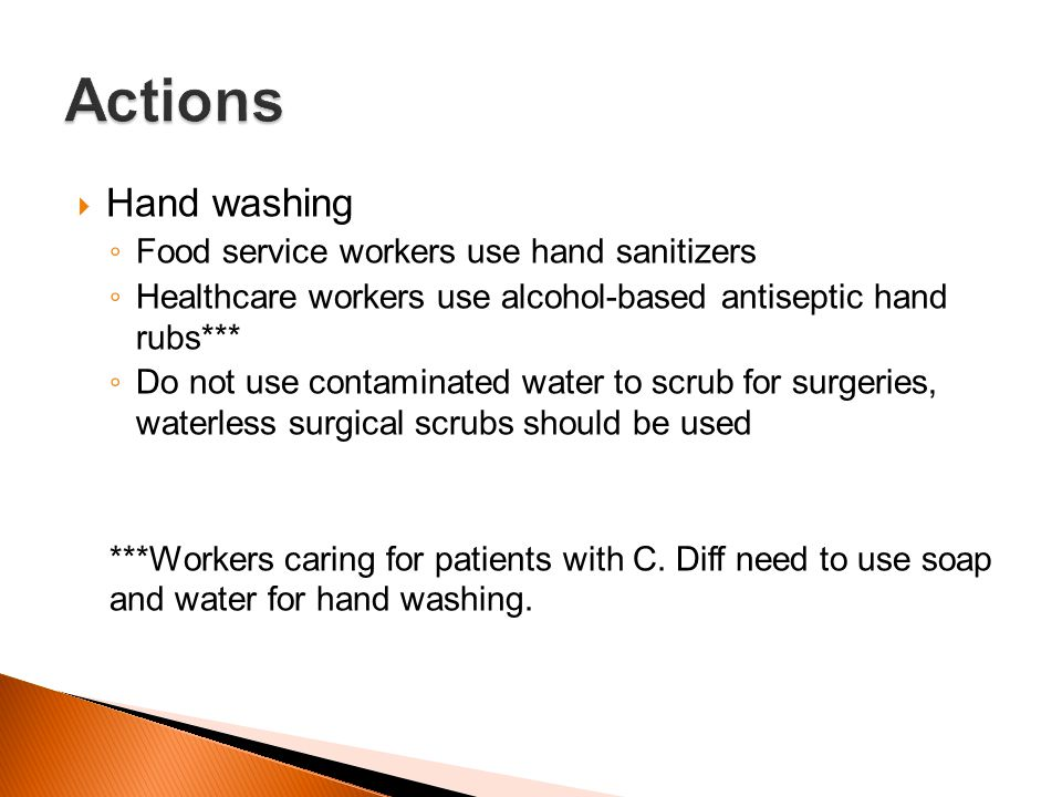 Actions Hand washing Food service workers use hand sanitizers