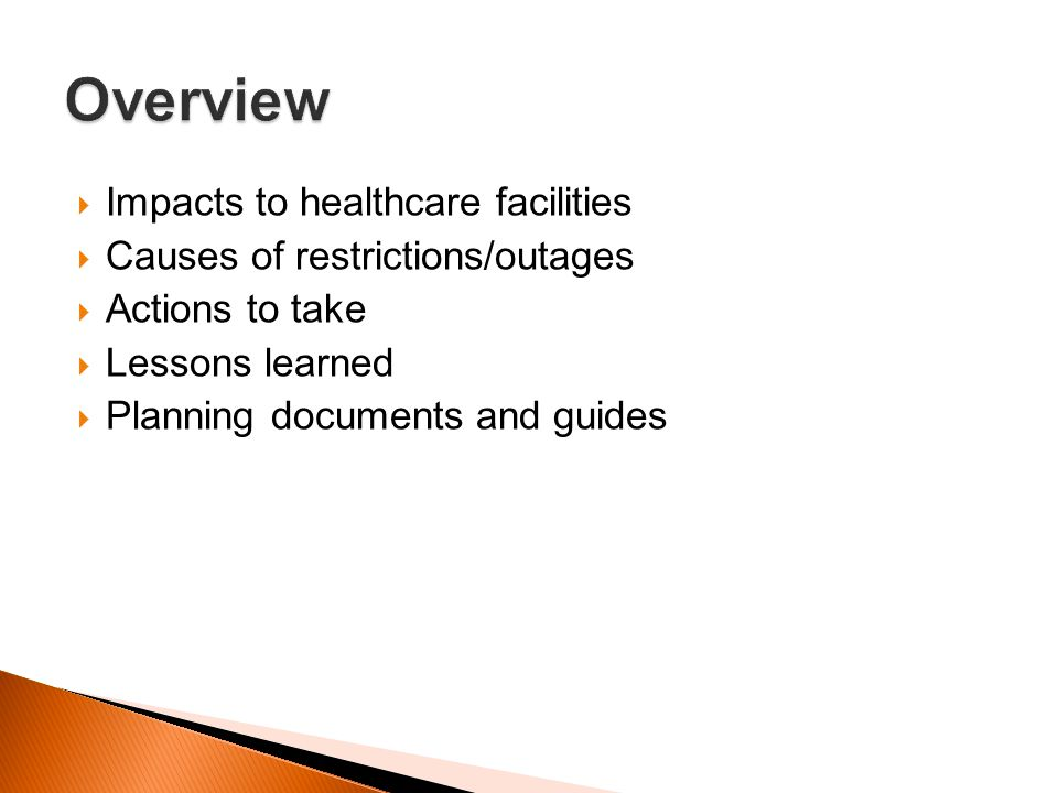 Overview Impacts to healthcare facilities