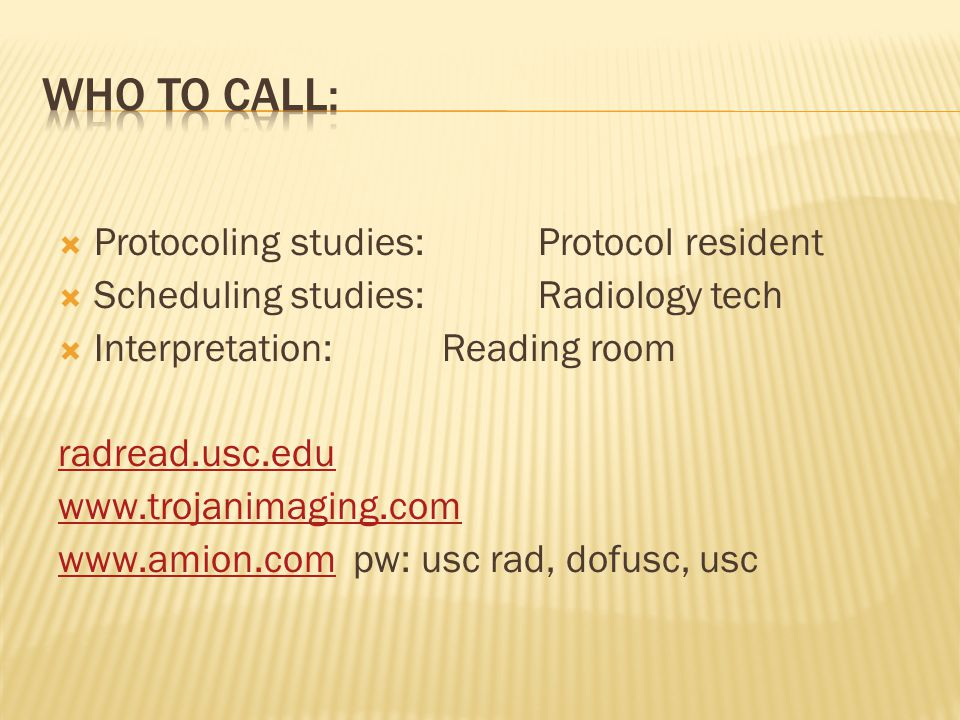 Who to call: Protocoling studies: Protocol resident