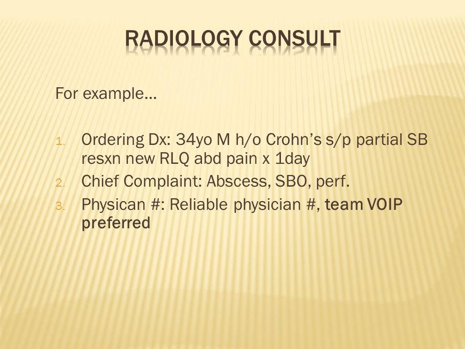 Radiology Consult For example…