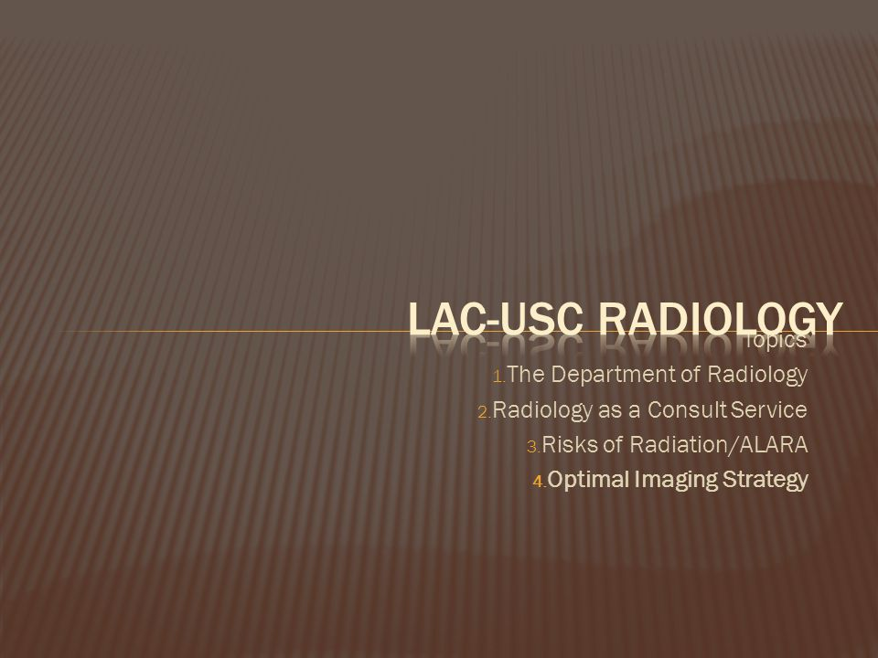 LAC-USC Radiology Topics The Department of Radiology
