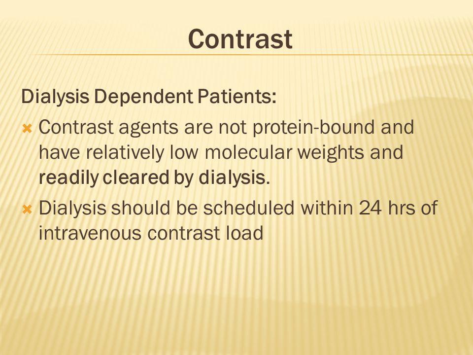Contrast Dialysis Dependent Patients: