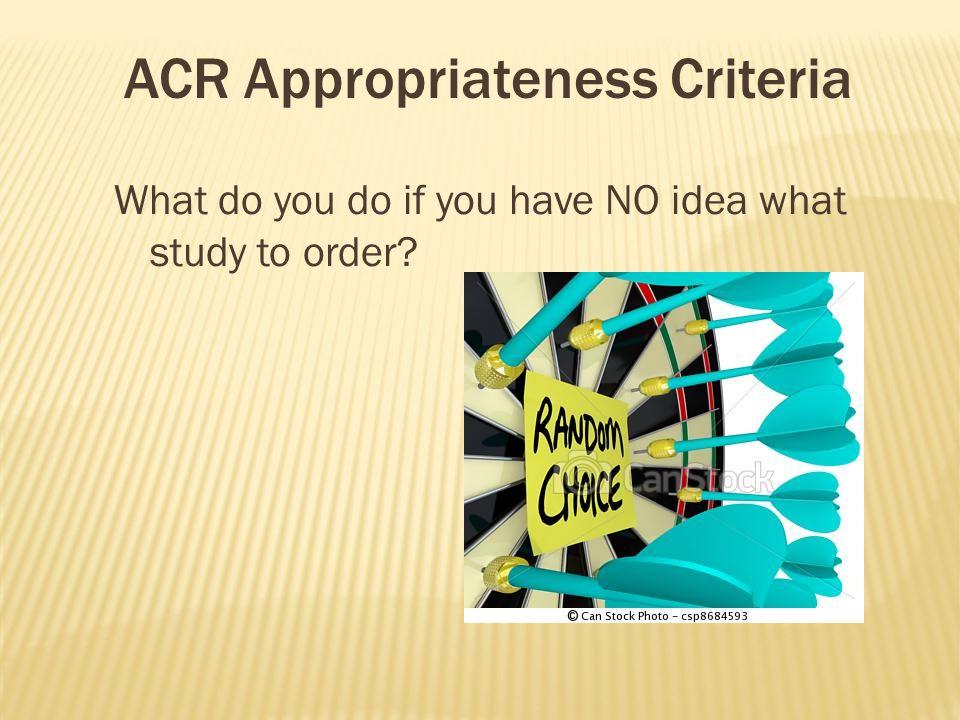 ACR Appropriateness Criteria
