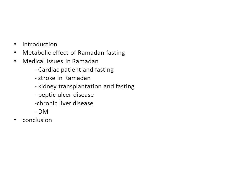Introduction Metabolic effect of Ramadan fasting. Medical Issues in Ramadan. - Cardiac patient and fasting.