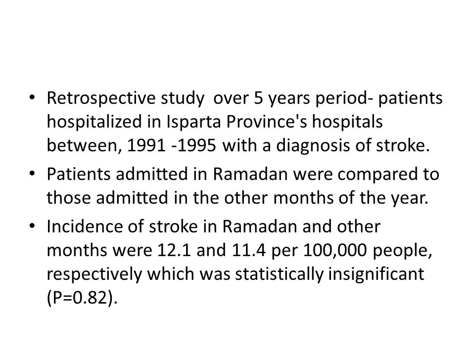 Retrospective study over 5 years period- patients hospitalized in Isparta Province s hospitals between, 1991 -1995 with a diagnosis of stroke.