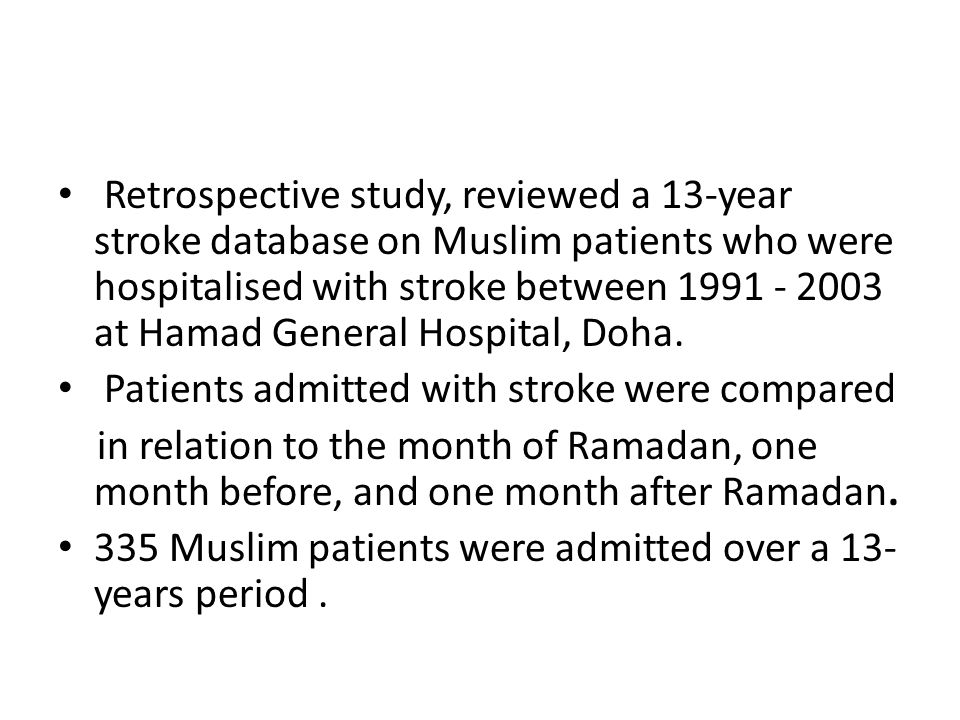 Retrospective study, reviewed a 13-year stroke database on Muslim patients who were hospitalised with stroke between 1991 - 2003 at Hamad General Hospital, Doha.