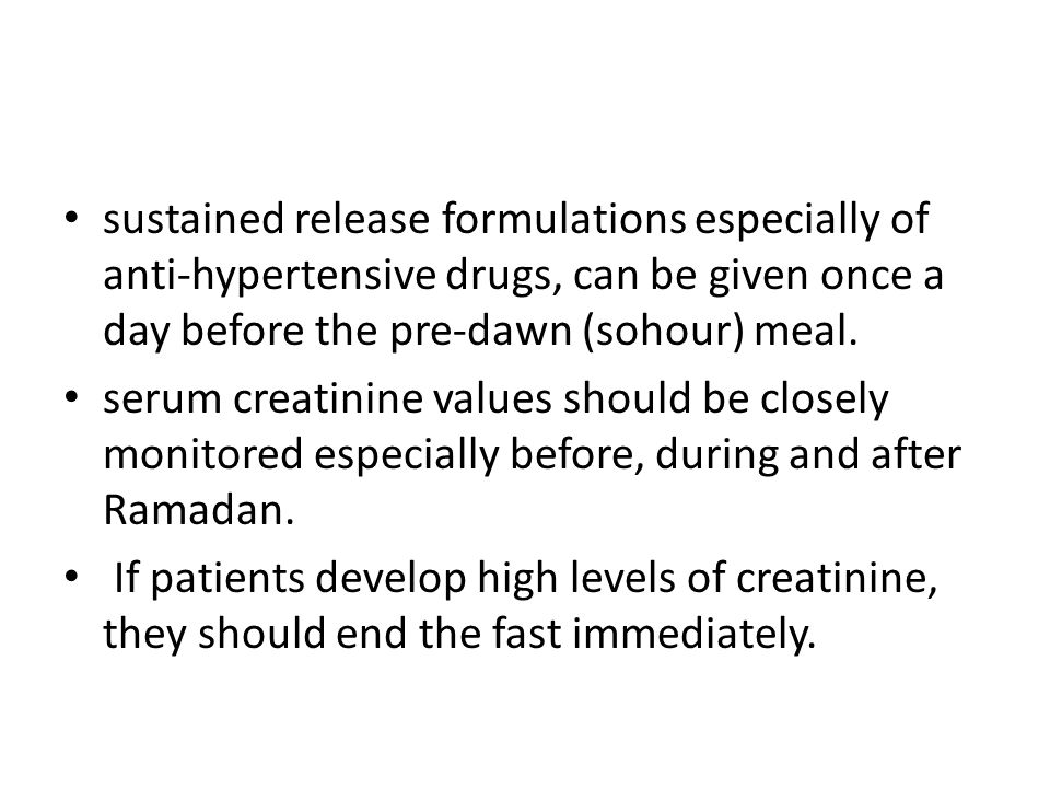 sustained release formulations especially of anti-hypertensive drugs, can be given once a day before the pre-dawn (sohour) meal.