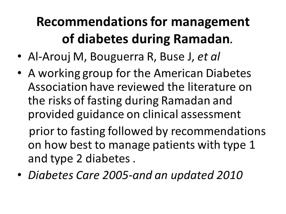 Recommendations for management of diabetes during Ramadan.