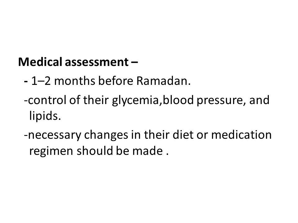 Medical assessment – - 1–2 months before Ramadan