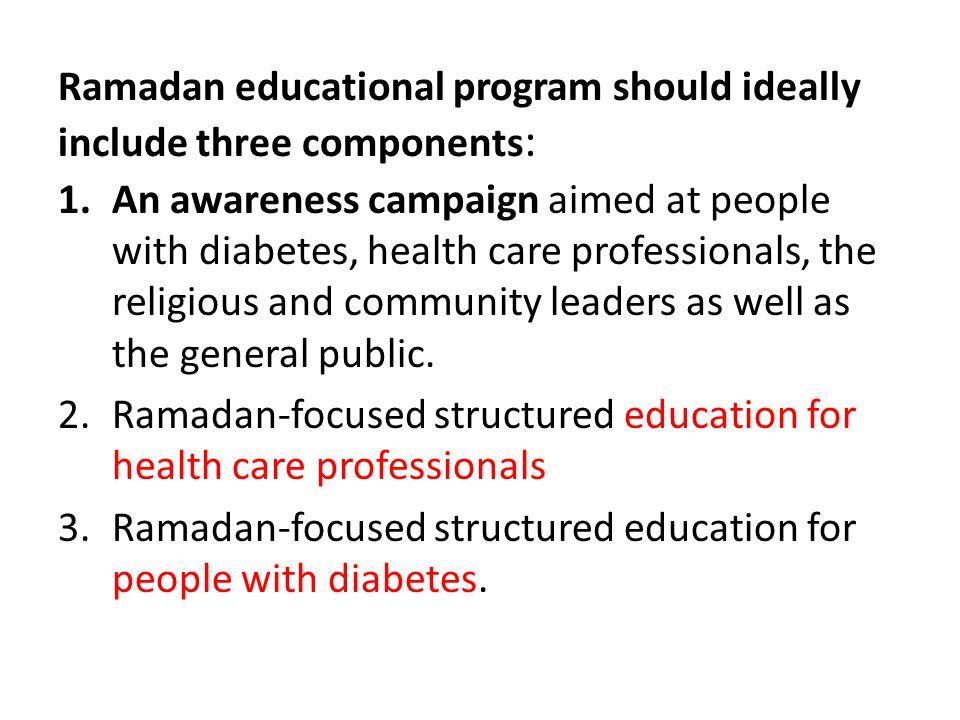 Ramadan educational program should ideally include three components: