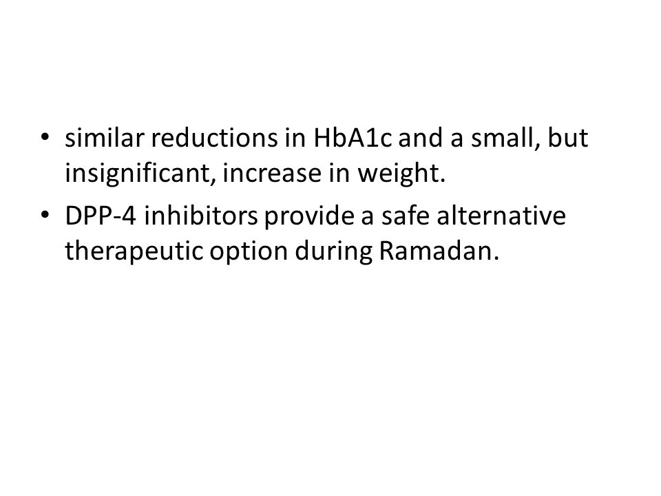 similar reductions in HbA1c and a small, but insignificant, increase in weight.