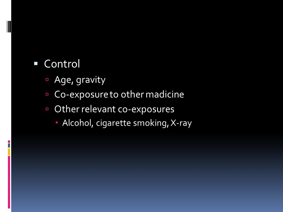 Control Age, gravity Co-exposure to other madicine