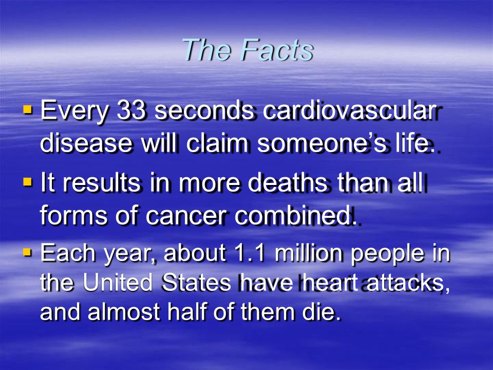 The Facts Every 33 seconds cardiovascular