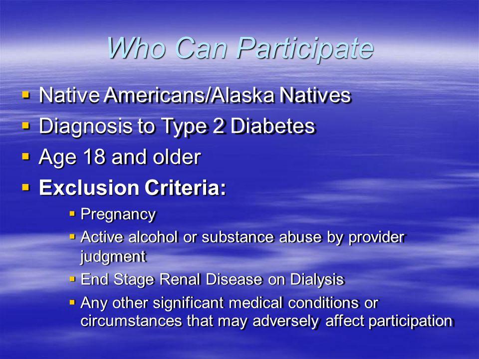 Who Can Participate Native Americans/Alaska Natives