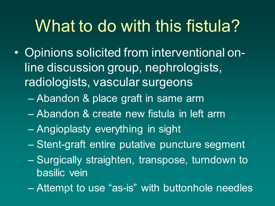 What to do with this fistula