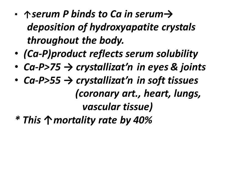deposition of hydroxyapatite crystals throughout the body.