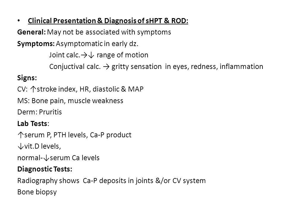 Clinical Presentation & Diagnosis of sHPT & ROD: