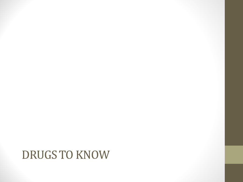 Drugs to know