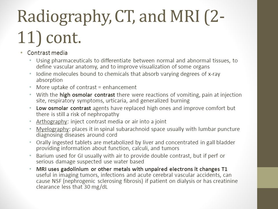 Radiography, CT, and MRI (2-11) cont.