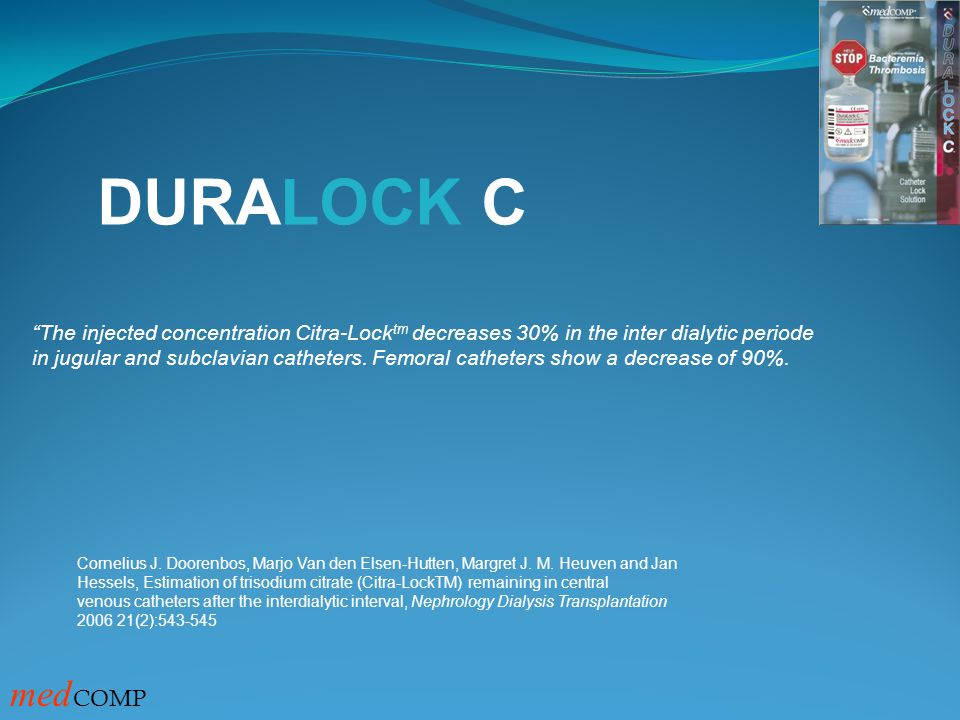DURALOCK C The injected concentration Citra-Locktm decreases 30% in the inter dialytic periode.