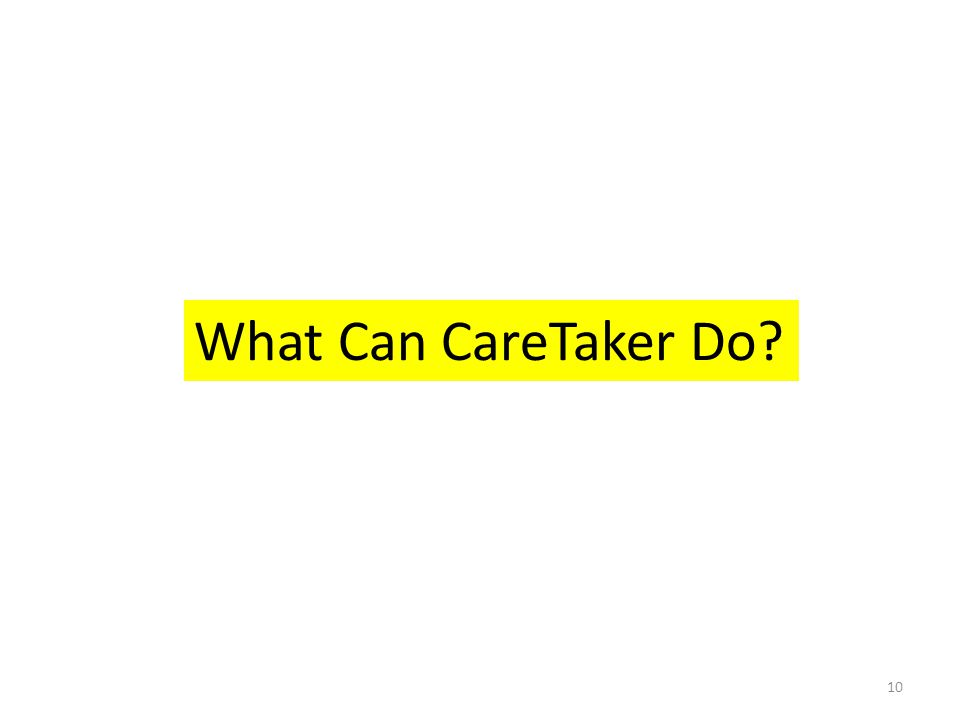 What Can CareTaker Do
